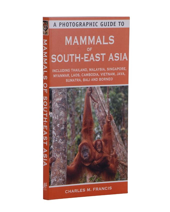 Monument A Photographic Guide to Mammals of South-East Asia