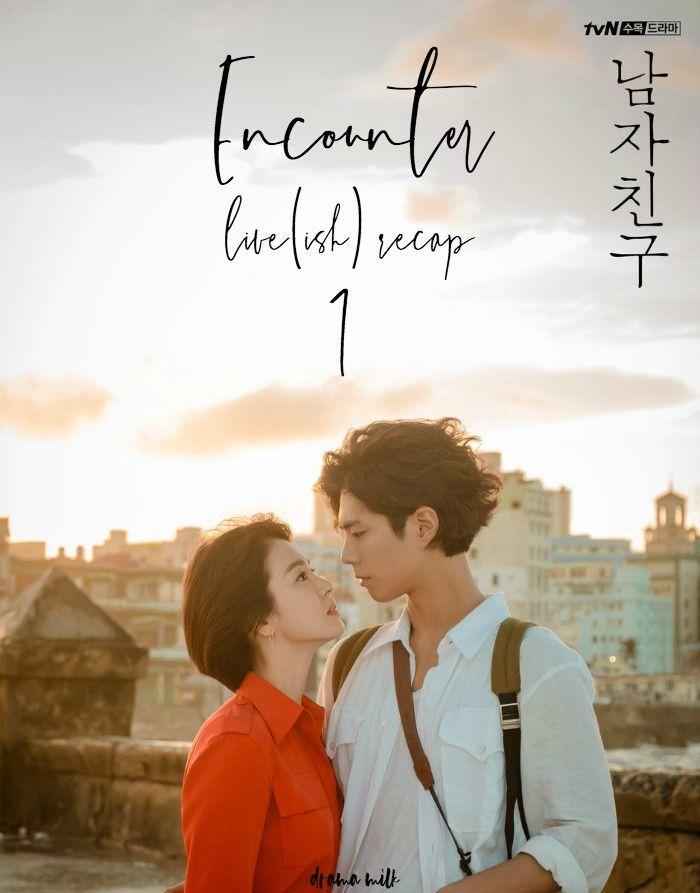 Synopsis of Encounter / Boyfriend (2018) Korea Series Burmese Subtitle  Episode (1 to 15)